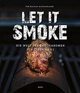 Let it smoke Ted Ascehnbrand